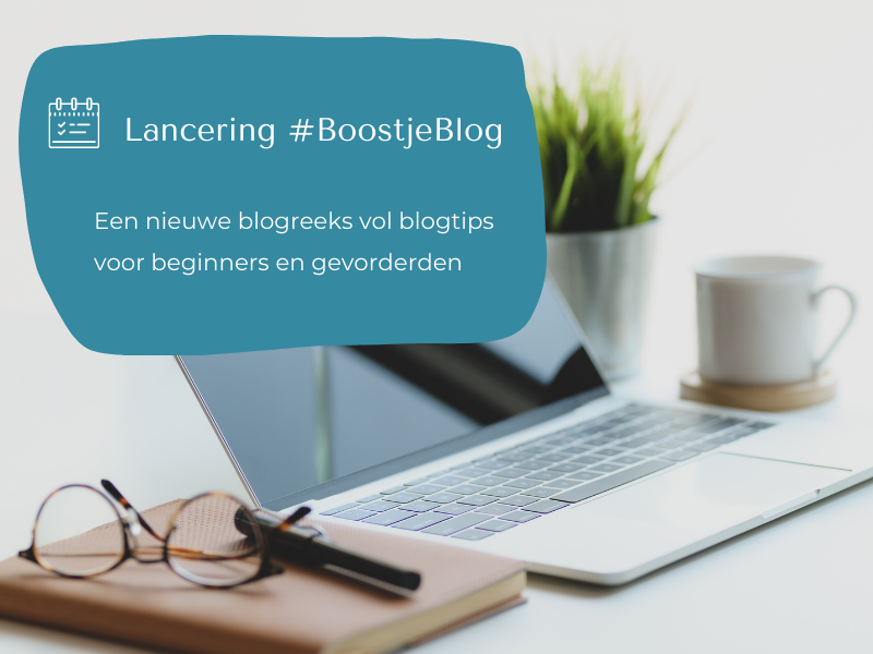 #BoostJeBlog : tips voor bloggers!